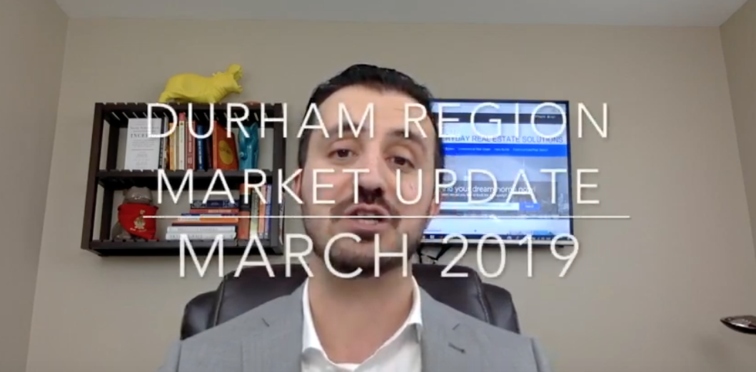 Your Durham Region Market Update for March 2019