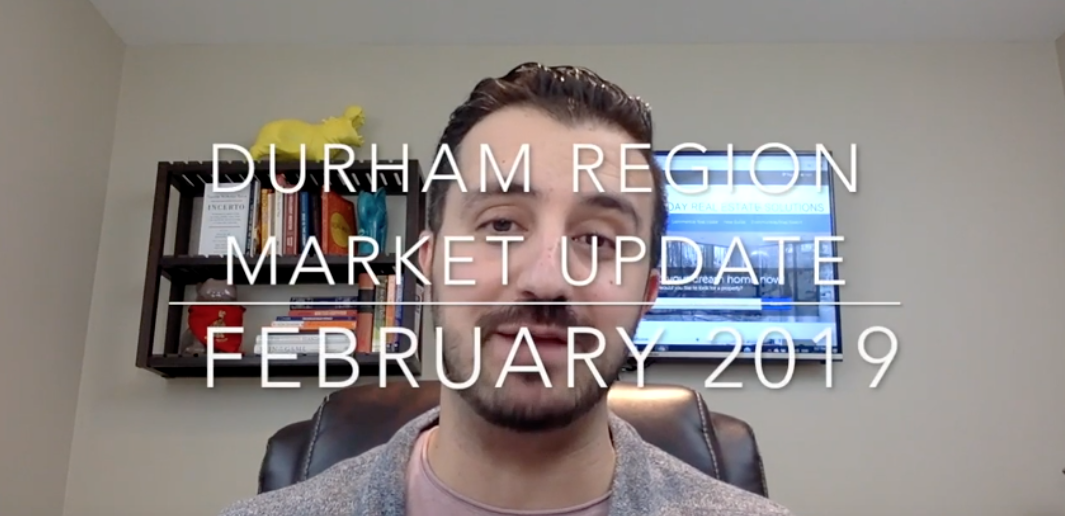 Your Durham Region Market Update for February 2019