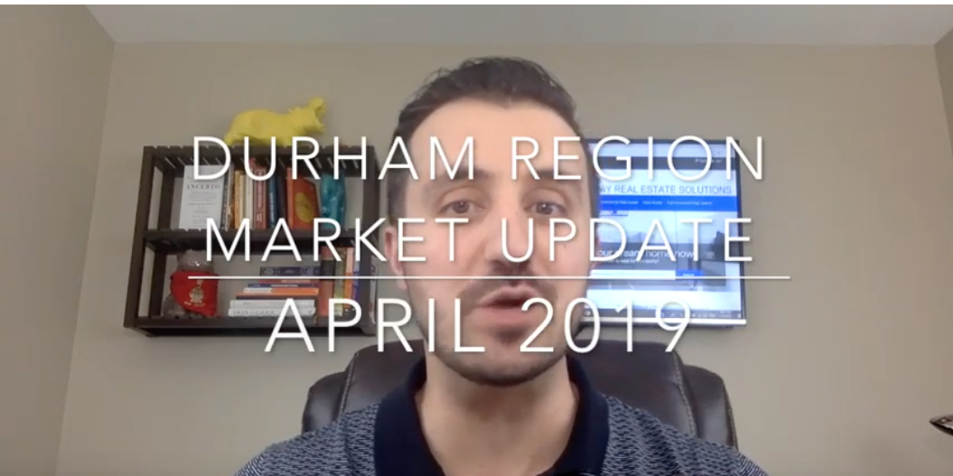 Your Durham Region Market Update for April 2019