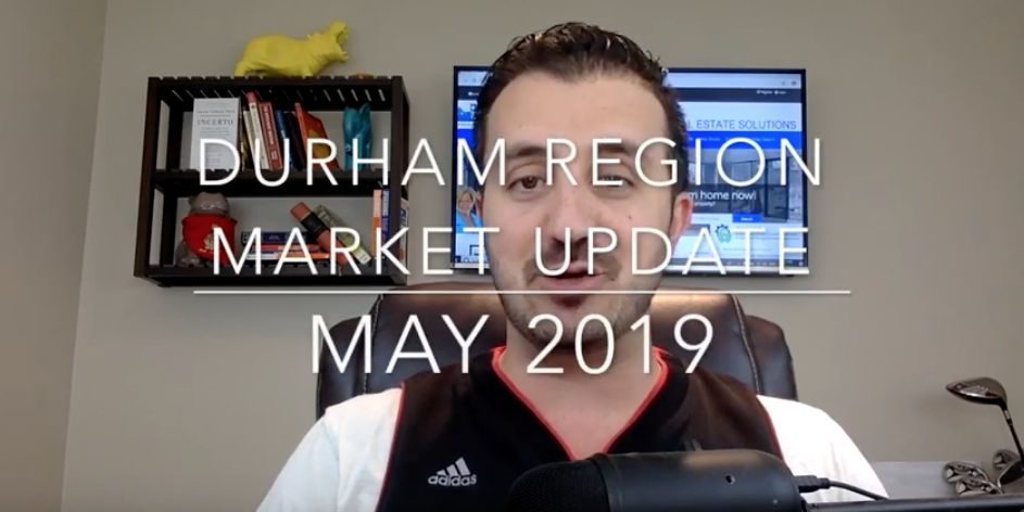 Your Durham Region Market Update for May 2019